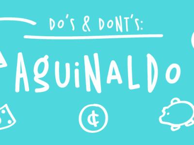 Do's & Dont's del aguinaldo.
