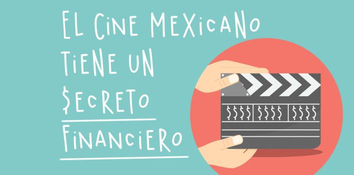 El cine mexicano tiene un secreto financiero.