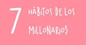 7 hábitos de los millonarios