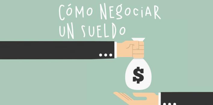 Cómo negociar un sueldo o un aumento.