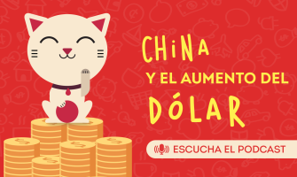 PODCAST: China y el aumento del dólar
