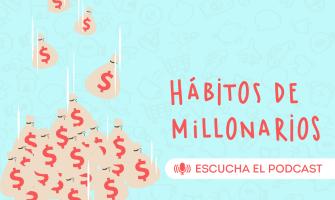 PODCAST: Hábitos de millonarios