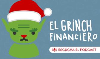 PODCAST: Grinch Financiero