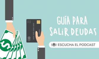 PODCAST: Guía para salir de deudas