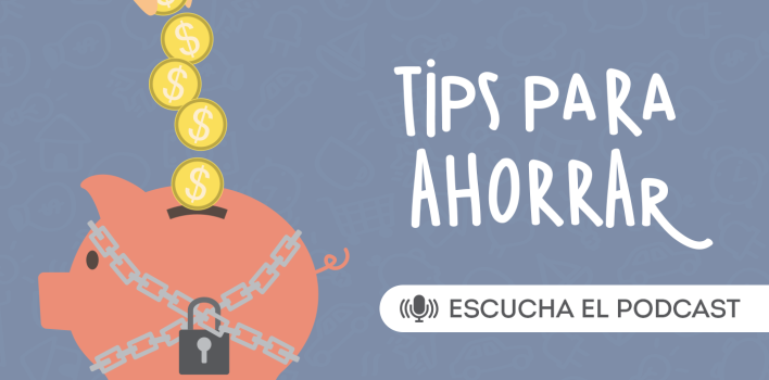 Podcast: Tips de Ahorro
