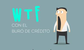 WTF con el Buró de Crédito