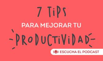 Podcast: Tips para ser más productivos