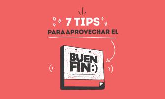 7 tips para aprovechar el Buen Fin
