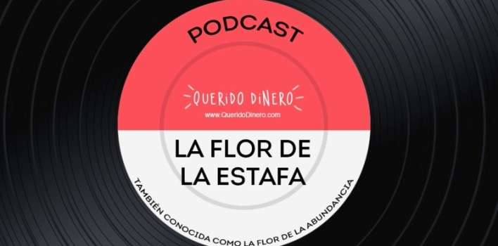 PODCAST: La flor de la estafa