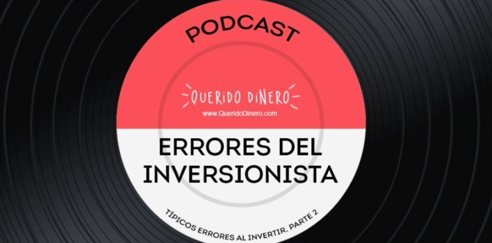 PODCAST: errores comunes de los inversionistas
