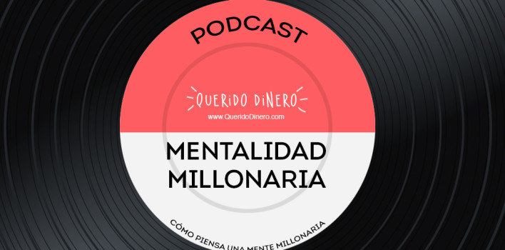 PODCAST: Mentalidad millonaria