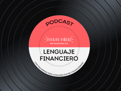 PODCAST: Lenguaje financiero