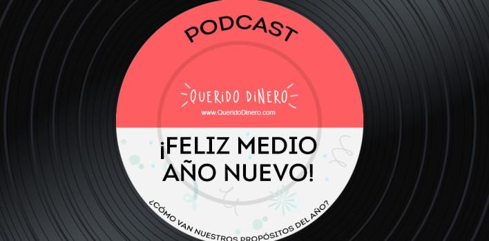 PODCAST: FELIZ MEDIO AÑO NUEVO
