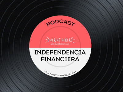 PODCAST: Independencia Financiera