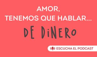 PODCAST: Amor y Dinero